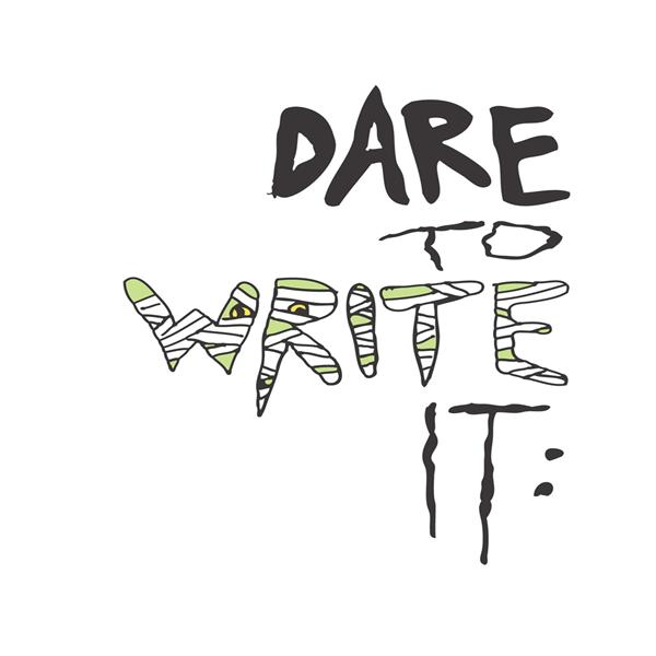 Dare to Write It